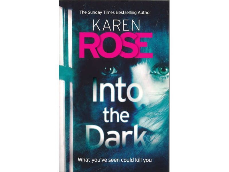 Karen Rose - Into The Dark