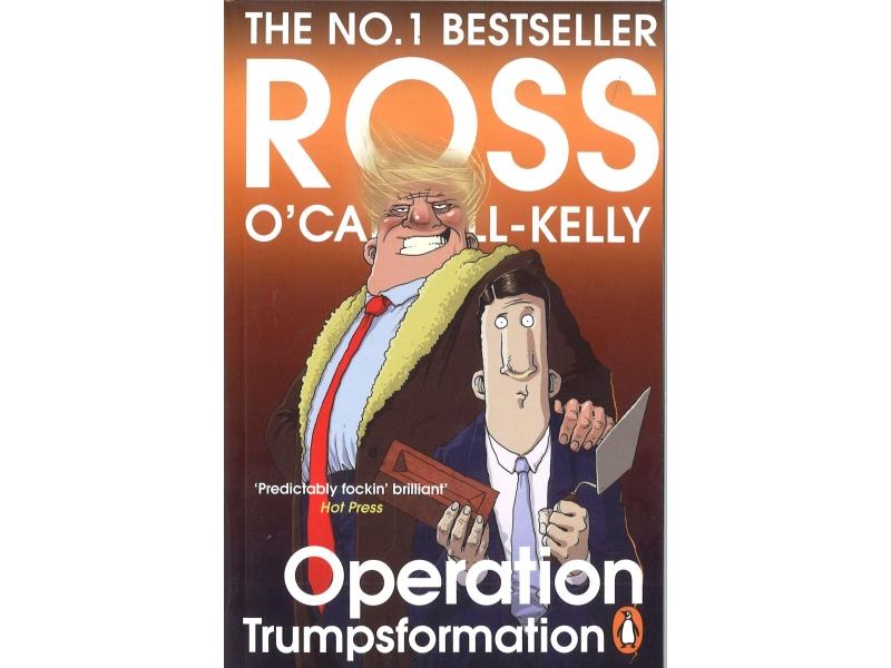 Ross O'Carroll - Kelly - Operation Trumpsformation