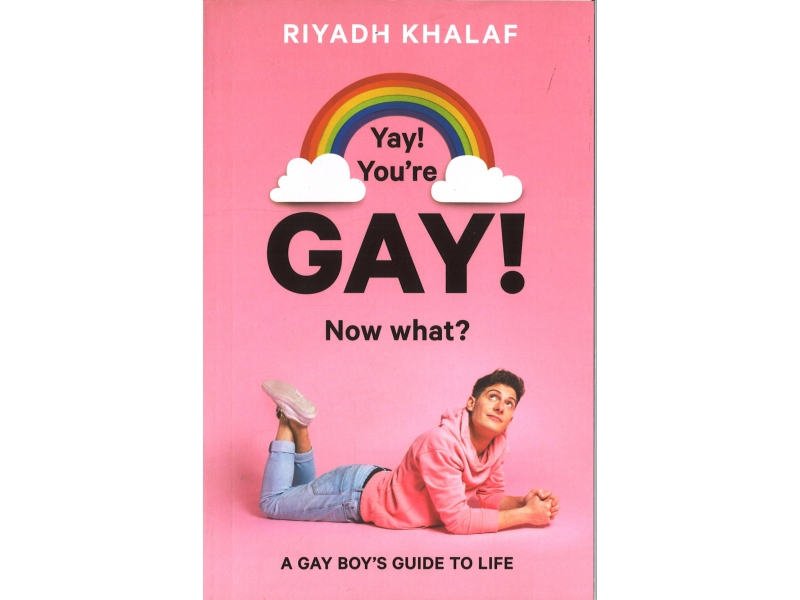 Riyadh Khalaf - Yay! You're Gay! Now What?
