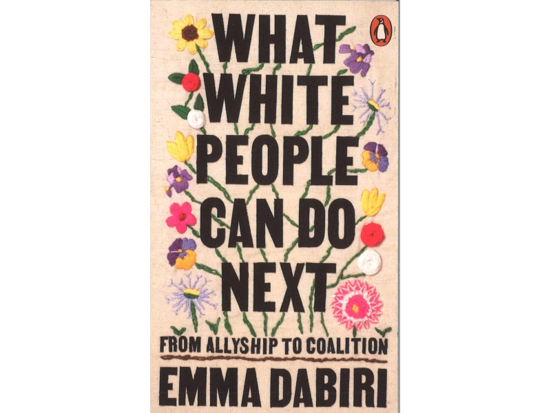 Emma Dabiri - What White People Can Do Next