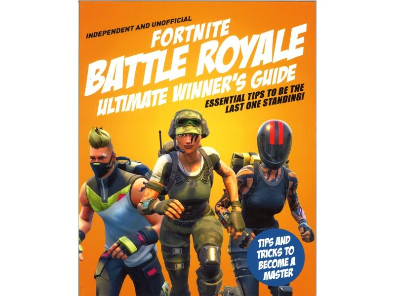 Fortnite Battle Royal Ultimate Winner's Guide