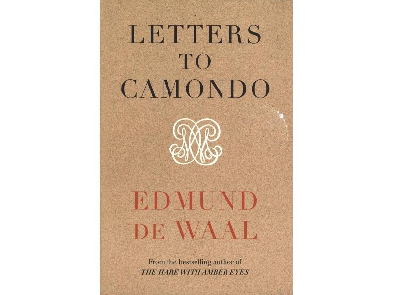 Edmund De Waal - Letters To Camondo