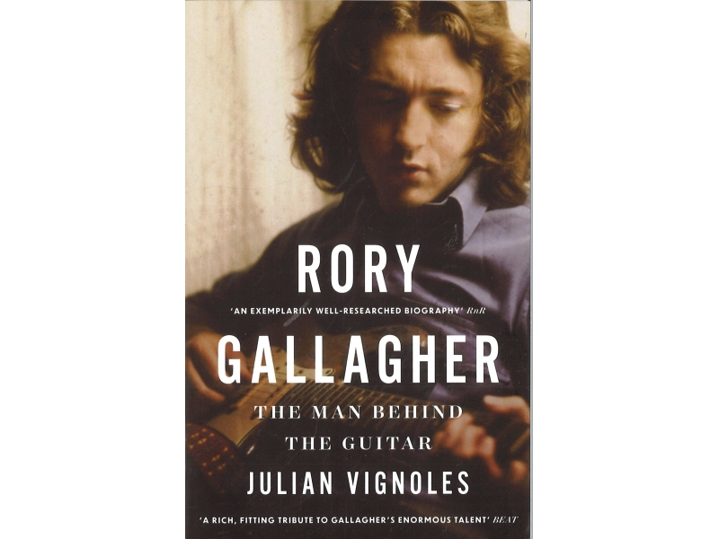 Julian Vignoles - Rory Gallagher The Man Behind The Guitar