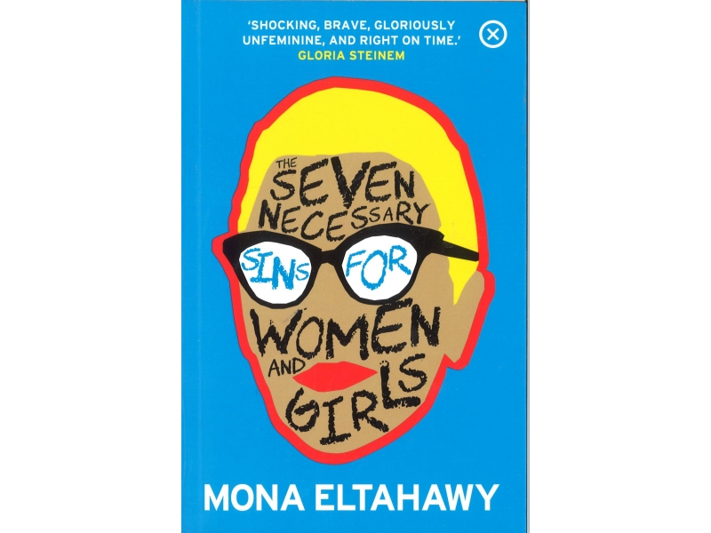Mona Eltahawy - The Seven Necessary Sins For Women And Girls