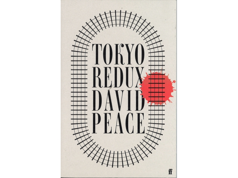 David Peace - Tokyo Redux