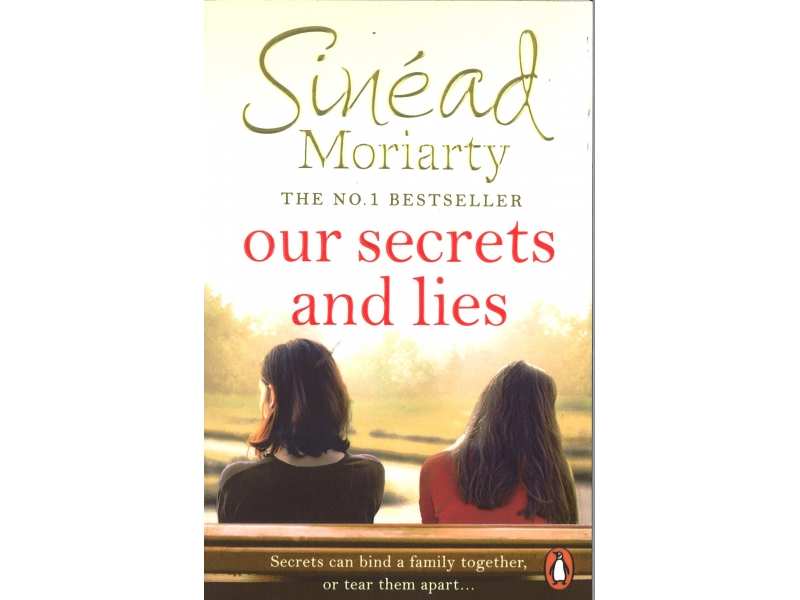 Sinead Moriarty - Our Secrets And Lies