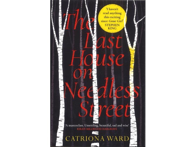 Catriona Ward - The Last House On Needless Street