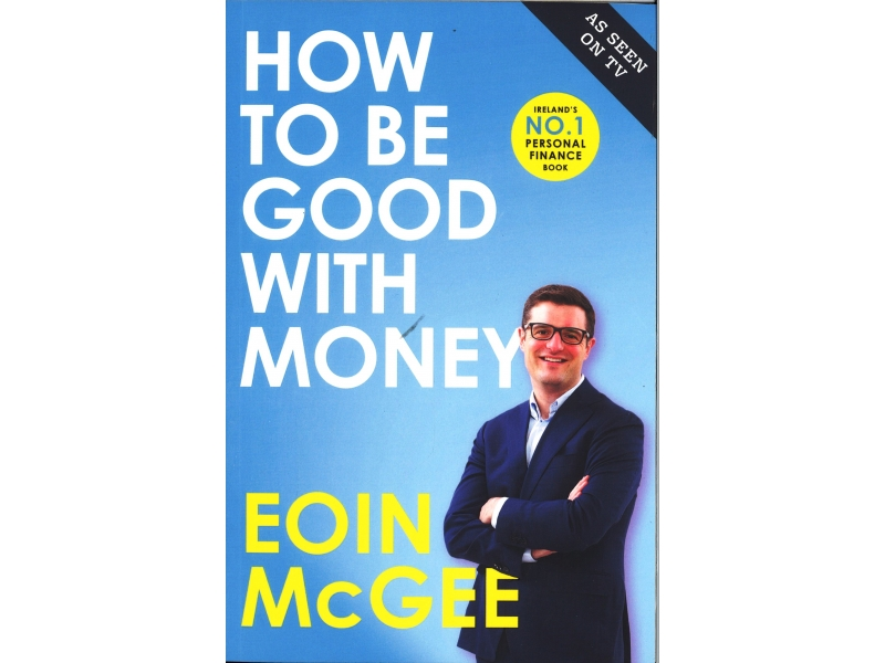Eoin McGee - How To Be Good With Money