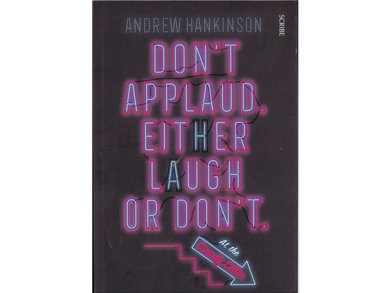 Andrew Hankinson - Don't Appllaud. Either Laugh Or Don't.