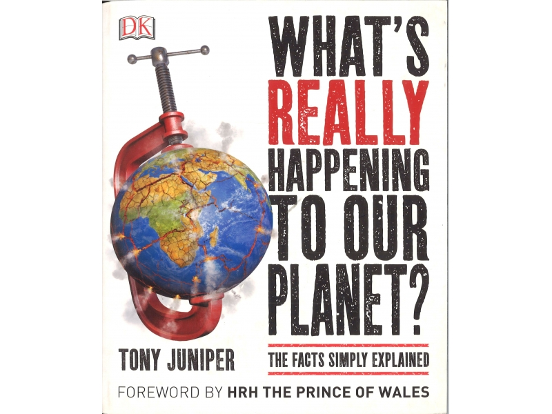 Tony Juniper - What's Really Happening To Our Planet?
