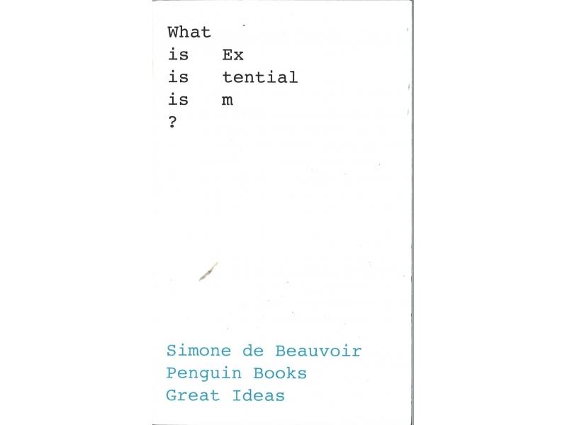 Simone De Beauvoir - What Is Existentialism?