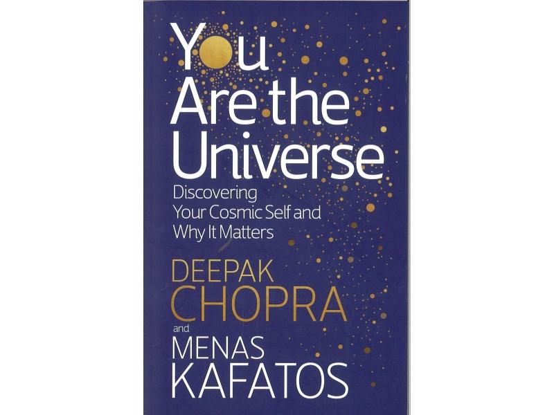 Deepak Chopra & Menas Kafatos - You Are The Universe