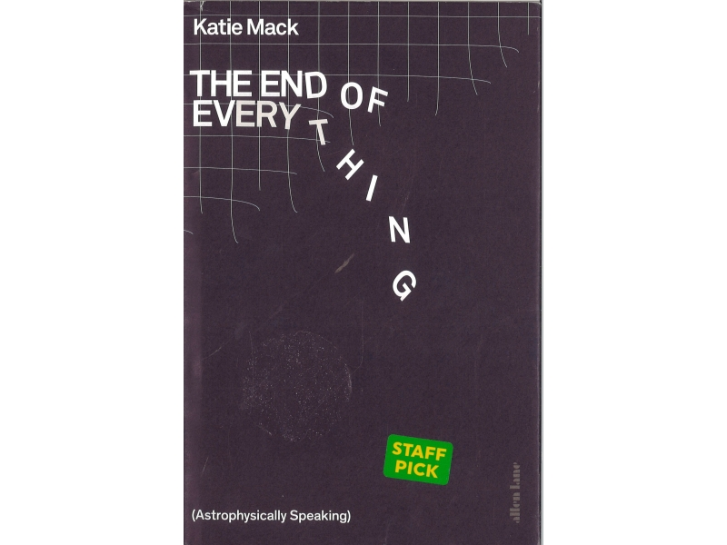 Katie Mack - The End Of Everything