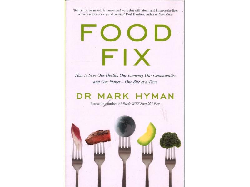 Dr Mark Hyman - Food Fix