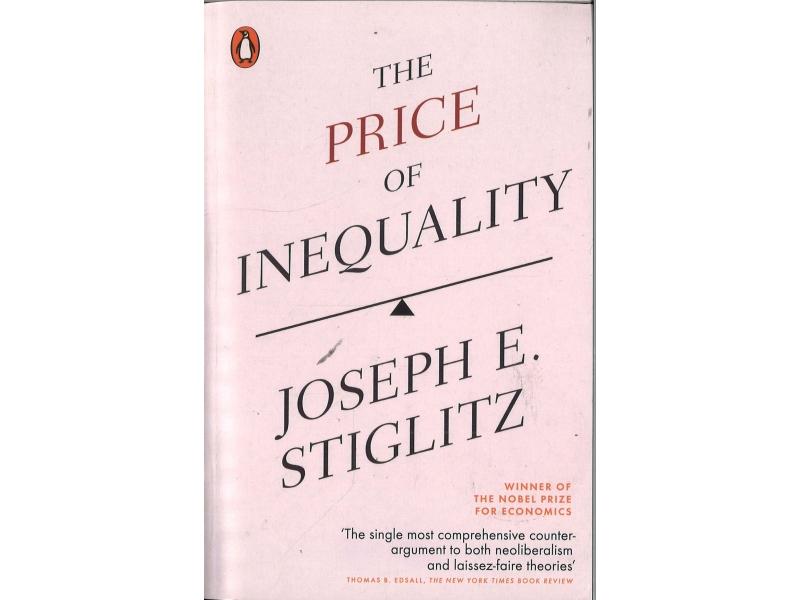 Joseph E. Stiglitz - The Price Of Inequality