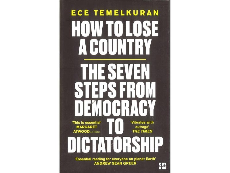 Ece Temelkuran - How To Lose A Country