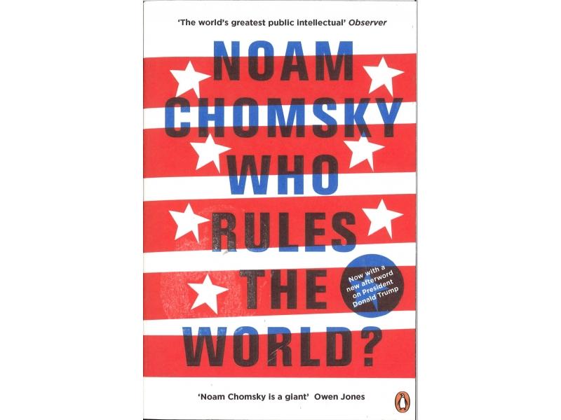 Noam Chomsky - Who Rules The World?