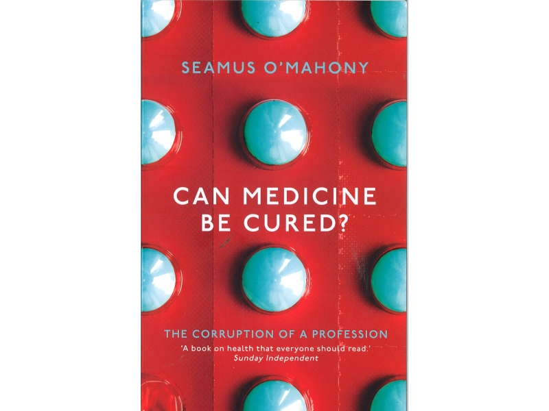 Seamus O'Mahony - Can Medicine Be Cured?