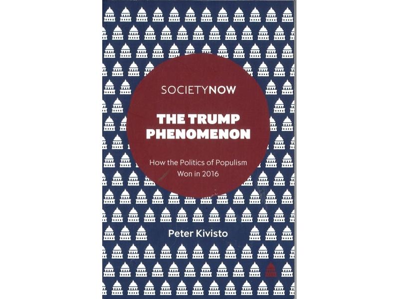 Peter Kivisto - The Trump Phenomenon