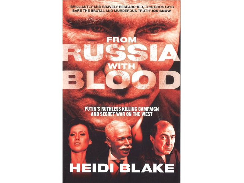 Heidi Blake - From Russia With Blood
