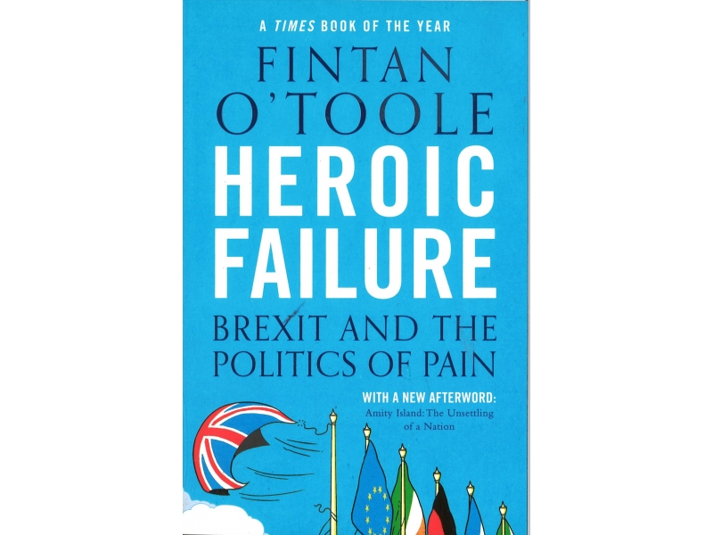 Fintan O'Toole - Heroic Failure