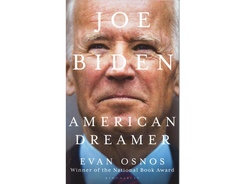 Evan Osnos - Joe Biden American Dreamer