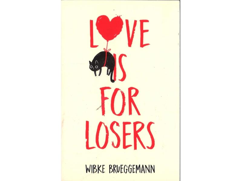 Wibke Brueggemann - Love Is For Losers