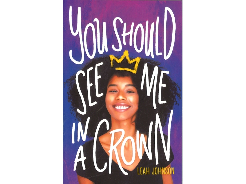 Leah Johnson - You Should See Me In A Crown