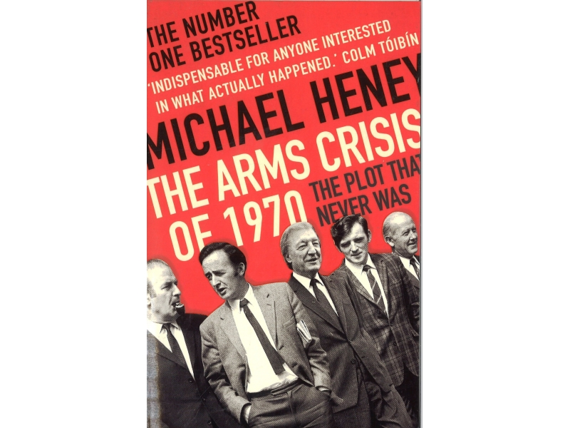 Michael Henry - The Arms Crisis Of 1970