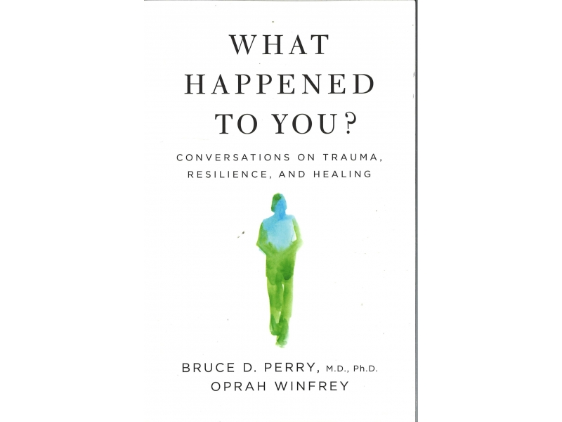 Bruce D. Perry & Oprah Winfrey - What Happened To You?