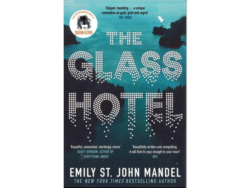 Emily St. John Mandel - The Glass Hotel