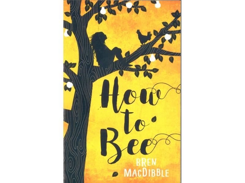 Bren MacDibble - How To Bee