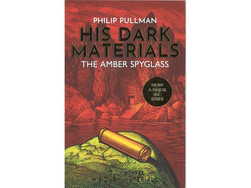 Philip Pullman - His Dark Materials The Amber Spyglass