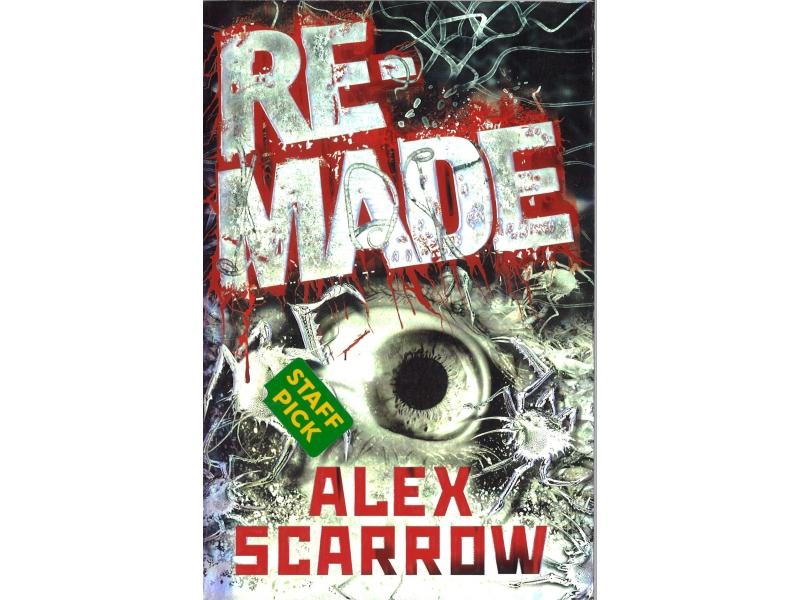 Alex Scarrow - Re-Made