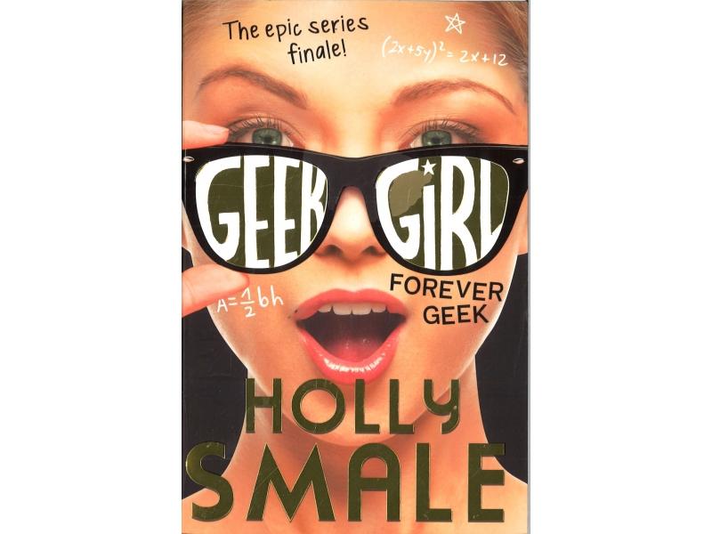 Holly Smale - Geek Girl Forever Geek