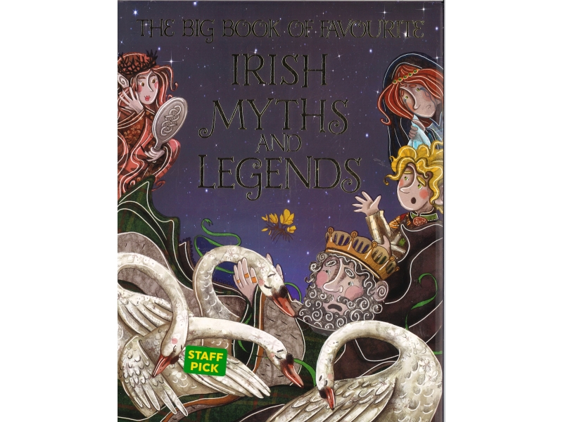 Joe Potter & Erin Brown - The Big Book Of Favourite Irish Myths And Legends