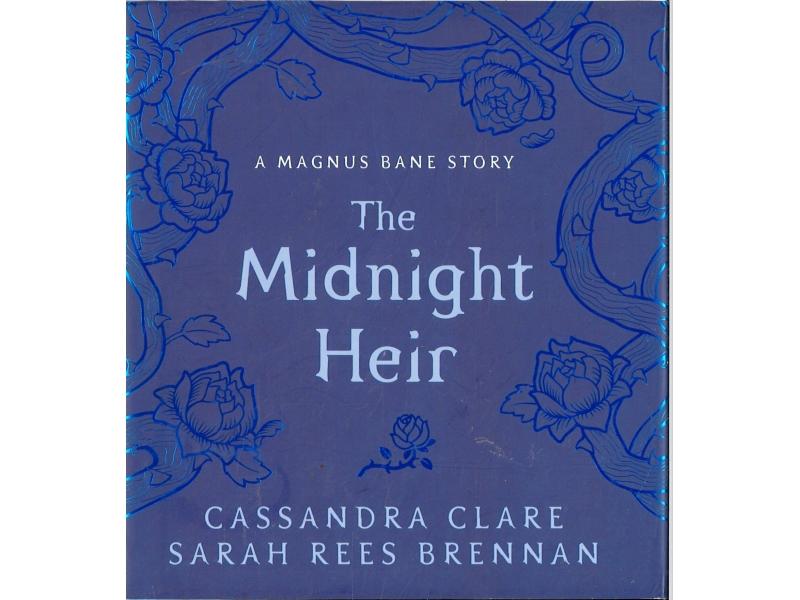 Cassandra Clare & Sarah Rees Brennan - The Midnight Heir