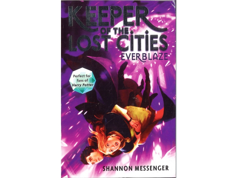 Shannon Messenger Book 3 - Keeper Of The Lost Cities - Ever blaze