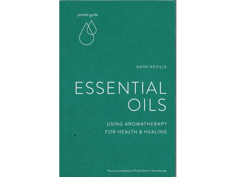 Kathi Keville - Essential Oils