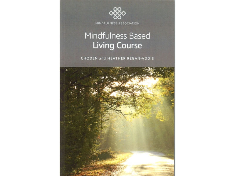 Choden & Heather Regan-Addis - Mindfulness Based Living Course