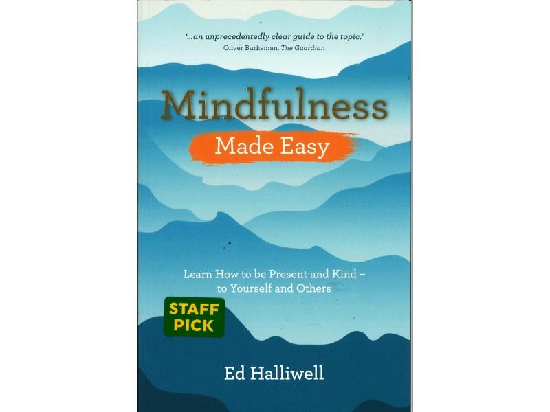 Ed Halliwell - Mindfulness Made Easy