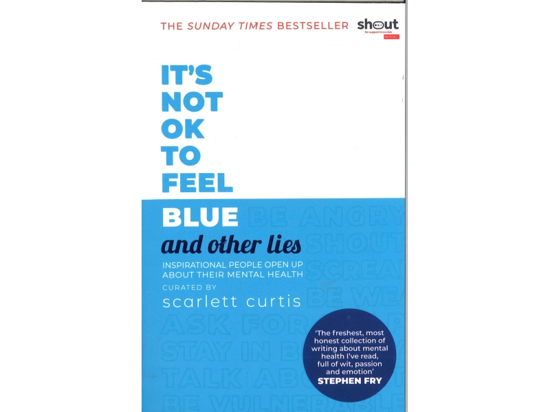 Scarlett Curtis - It's Not Ok To Blue And Other Lies