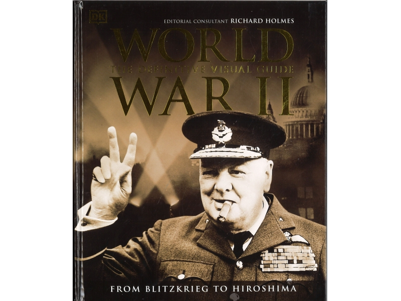 World War 2 The Definitive Visual Guide