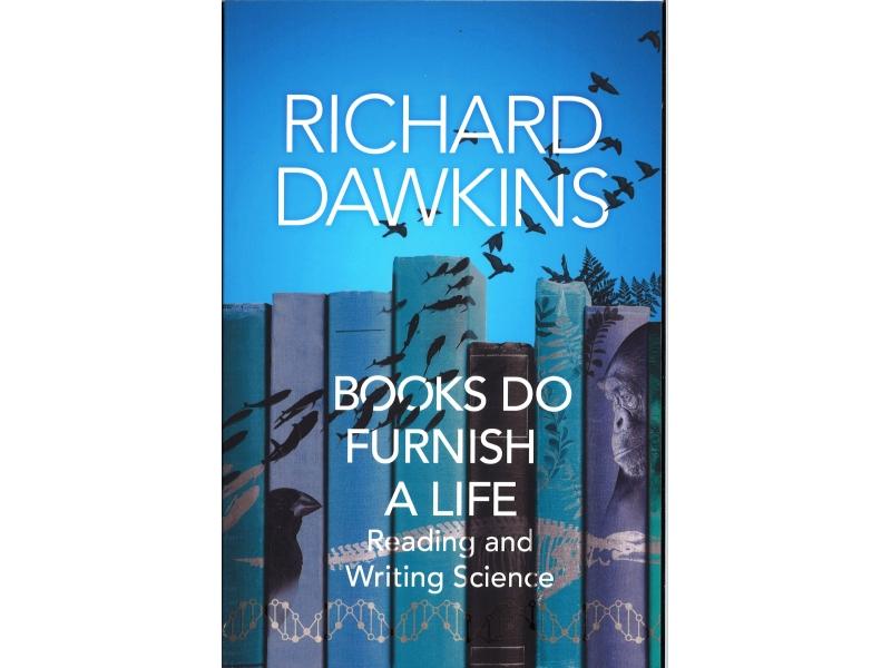 Richard Dawkins - Books Do Furnish A Life