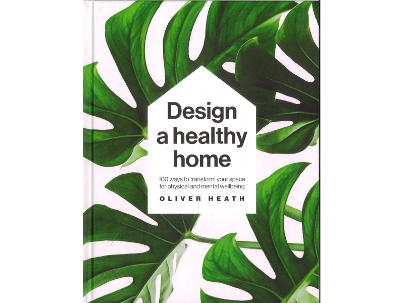 Oliver Heath - Design A Healthy Home