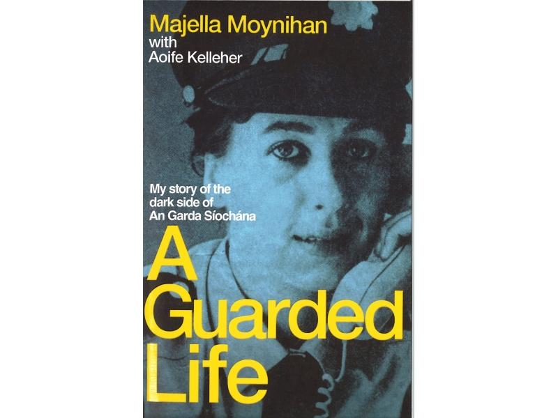 Majella Moynihan - A Guarded Life