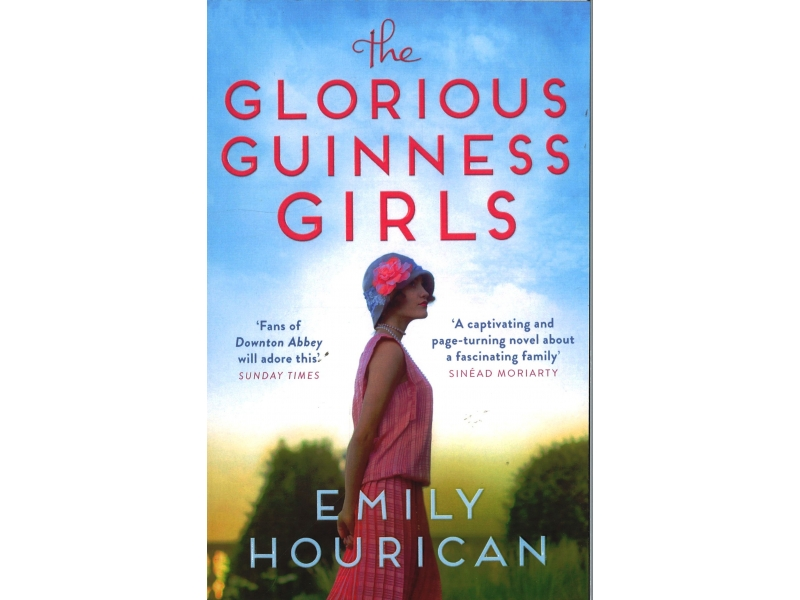 Emily Hourican - The Glorious Guinness Girls