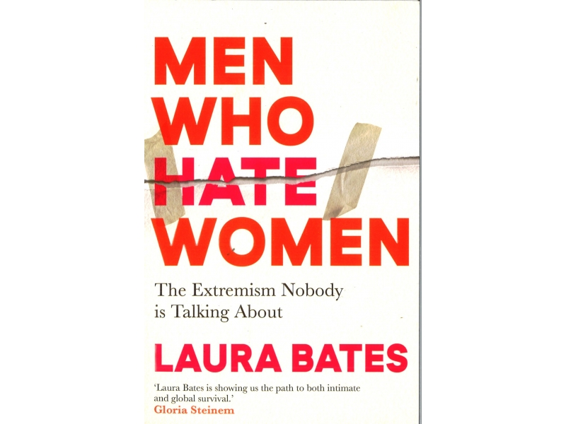 Laura Bates - Men Who Hate Women
