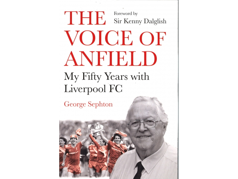 George Sephton - The Voice Of Anfield