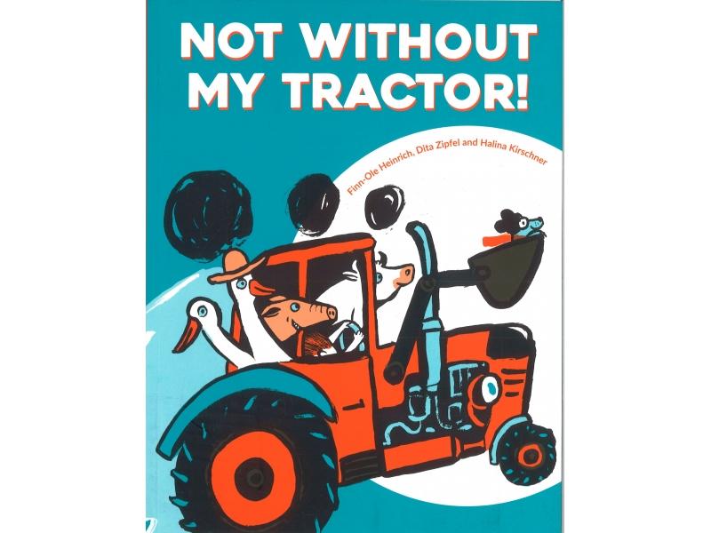 Finn-Ole Heinrich, Dita Zipfel & Halina Kirschner - Not Without My Tractor